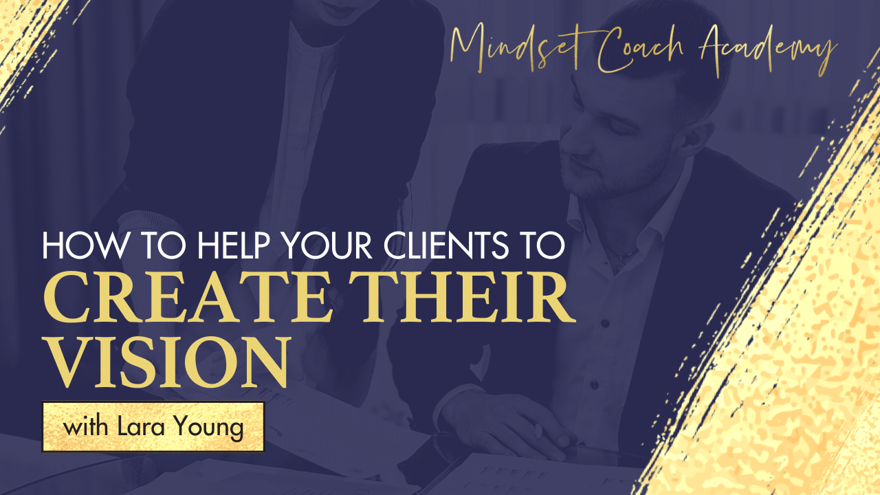 How to Help Your Clients to Create Their Vision