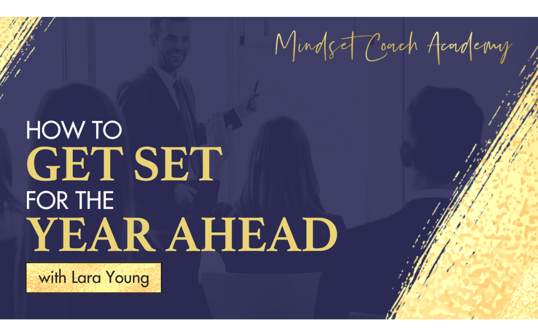 Episode 7: How to Get Set for The Year Ahead