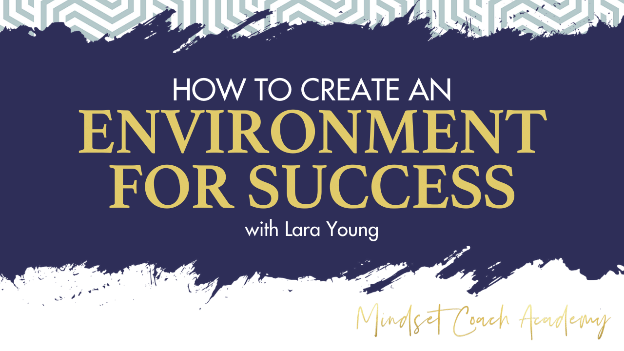How to Create an Environment for Success
