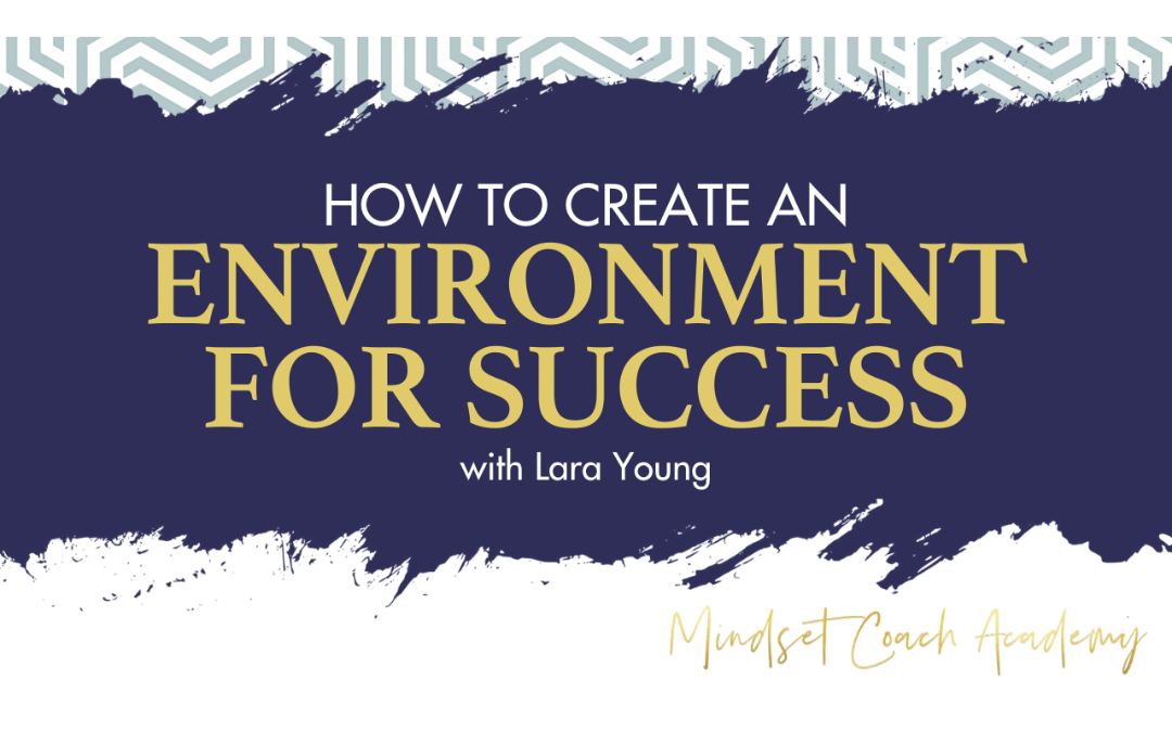 Episode 9: How to Create an Environment for Success