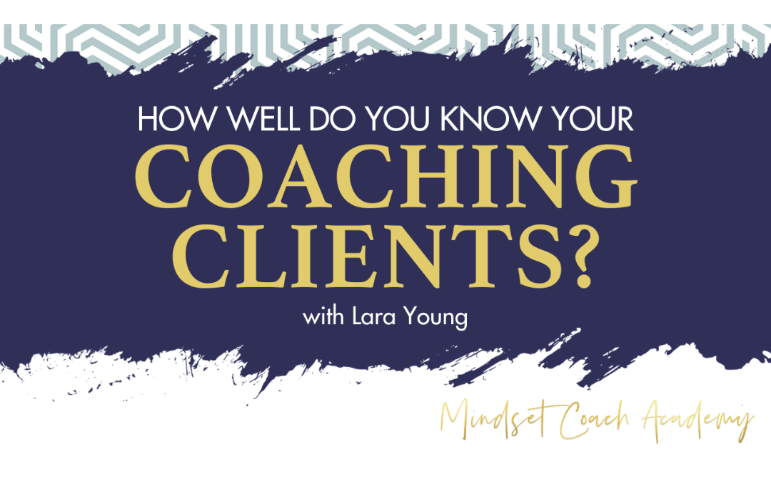 Episode 14: How Well Do You Know Your Coaching Clients?