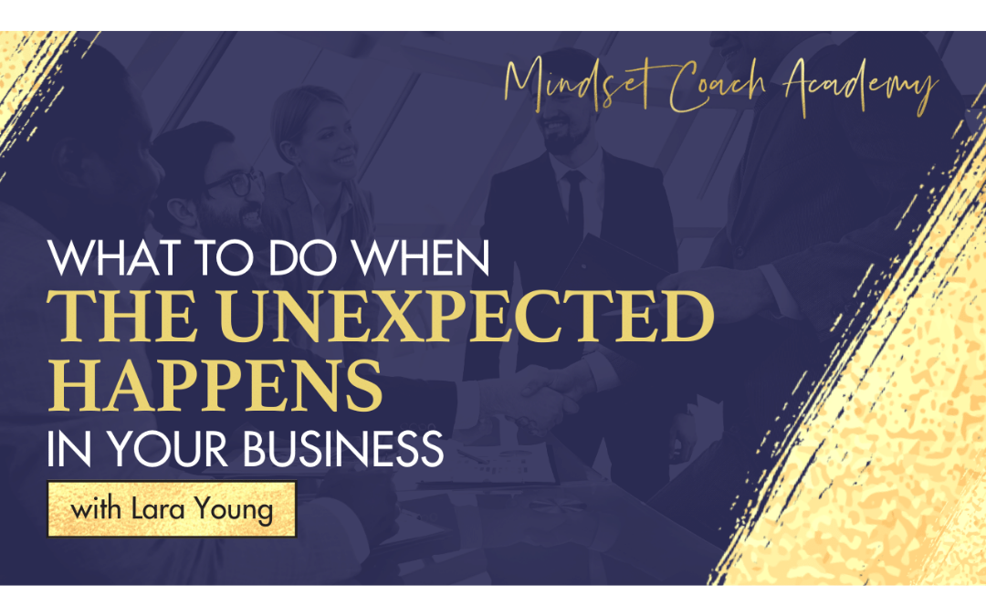 Episode 11: What To Do When The Unexpected Happens In Your Business