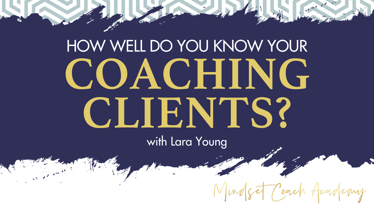 How well do you know your coaching clients?