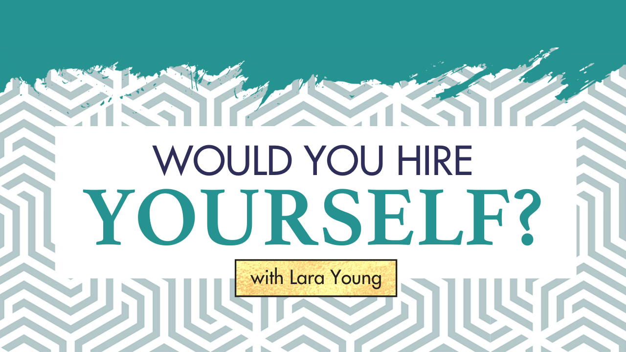 Would You Hire Yourself?