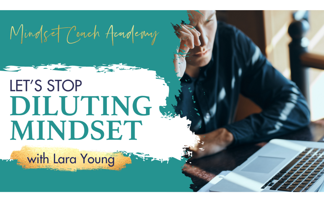 Episode 17: Let's Stop Diluting Mindset