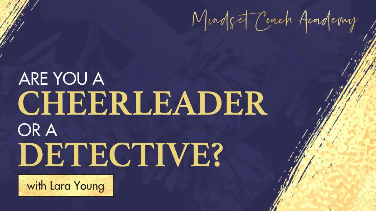Are You a Cheerleader or a Detective?