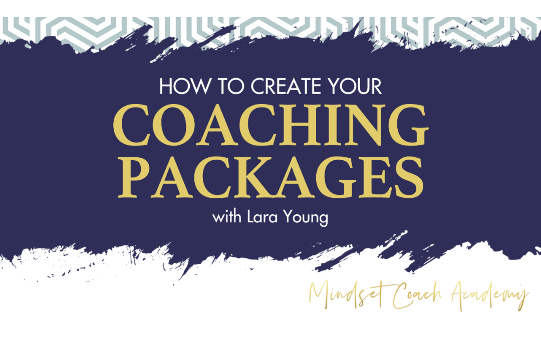 Episode 19: How to Create Your Coaching Packages