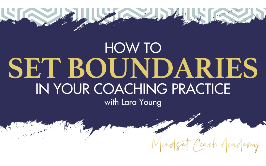 Episode 23: How to Set Boundaries in Your Coaching Practice