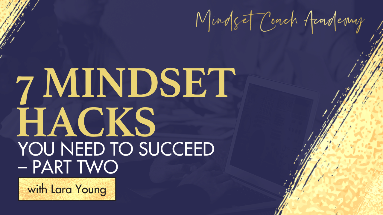 7 Mindset Hacks You Need to Succeed – Part Two